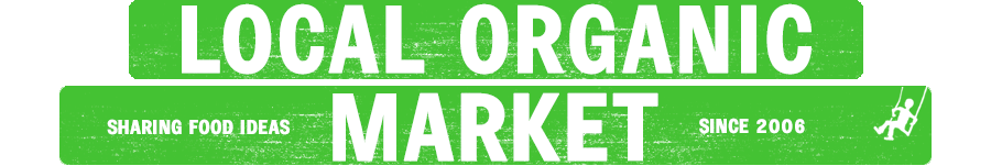 local organic market sharing food ideas since 2006