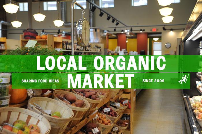 local organic market sharing food ideas since 2006